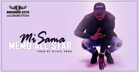MEMO ALL STAR - MI SAMA Prod by DJIGUI PROD site
