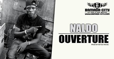 NALDO - OUVERTURE Prod by BETOU MUSIC site
