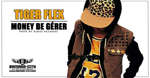 TIGER FLEX - MONEY BE GERER Prod by DJOSS RECORDS site