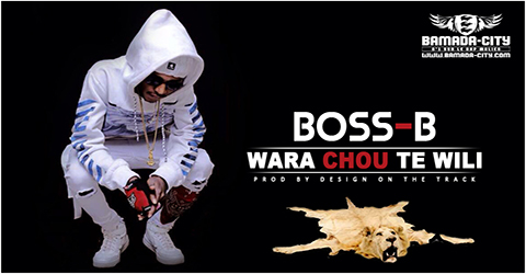 BOSS B - WARA CHOU TE WILI Prod by DESIGN ON THE TRACK site