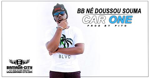 CAR ONE (CARZEY) - BB NÉ DOUSSOU SOUMA (SON)