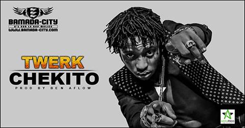 CHEKITO - TWERK Prod by BEN AFLOW site