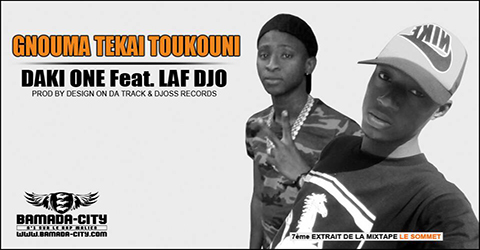 DAKI ONE Feat. LAF DJO GNOUMA TEKAI TOUKOUNI Prod by DESIGN ON DA TRACK & DJOSS RECORDS site