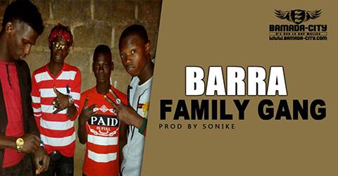FAMILY GANG - BARRA (SON)