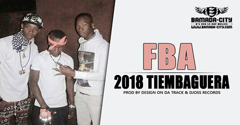 FBA - 2018 TIEMBAGUERA Prod by DESIGN ON DA TRACK & DJOSS RECORDS site