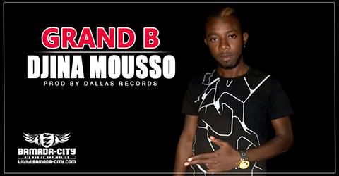 GRAND B - DJINA MOUSSO (SON)