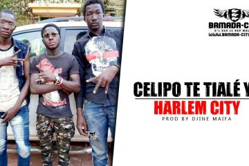 HARLEM CITY - CELIPO TE TIALÉ YÉ