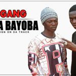 M.R GANG - BAYOBA BAYOBA Prod by DESIGN ON DA TRACK site