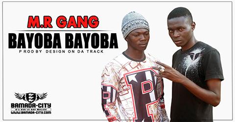 M.R GANG - BAYOBA BAYOBA Prod by DESIGN ON DA TRACK site