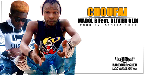MADOL B Feat. OLIVIER OLDI - CHOUFAI By AFRICA PROD site