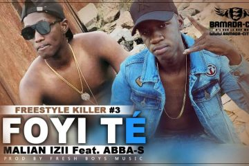 MALIAN IZII Feat. ABBA-S - FREESTYLE KILLER #3 (FOYI TÉ)