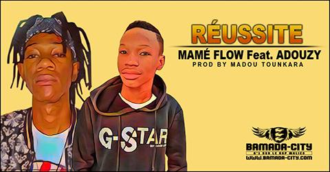 MAMÉ FLOW Feat. ADOUZY - RÉUSSITE (SON)