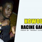 RACINE GANG FLOW - KOWOU BEY Prod by TWOBA LEVEL site