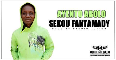 SEKOU FANTAMADY - AYENTO ABOLO Prod by STUDIO JUNIOR site