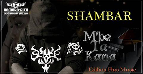 SHAMBAR - M'BE TA KANA Prod by EDITION PLUD MUSIC site