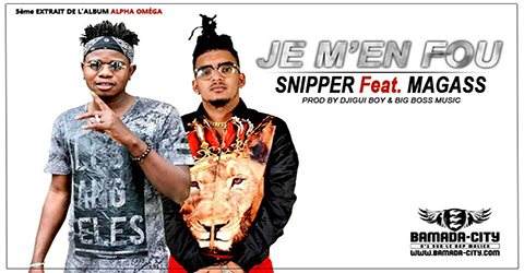 SNIPPER Feat. MAGASS - JE M'EN FOU (SON)