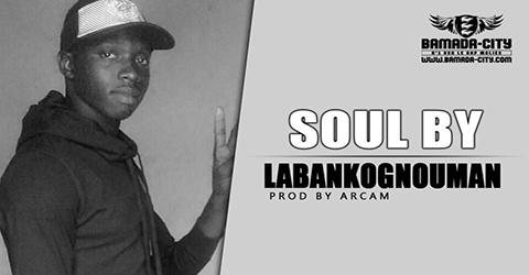 SOUL BY - LABANKOGNOUMAN Prod by ARCAM site