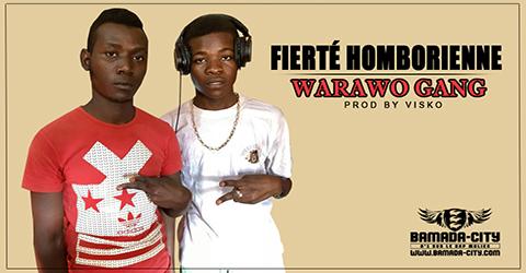 WARAWO GANG - FIERTE HOMBORIENNE Prod by VISKO site