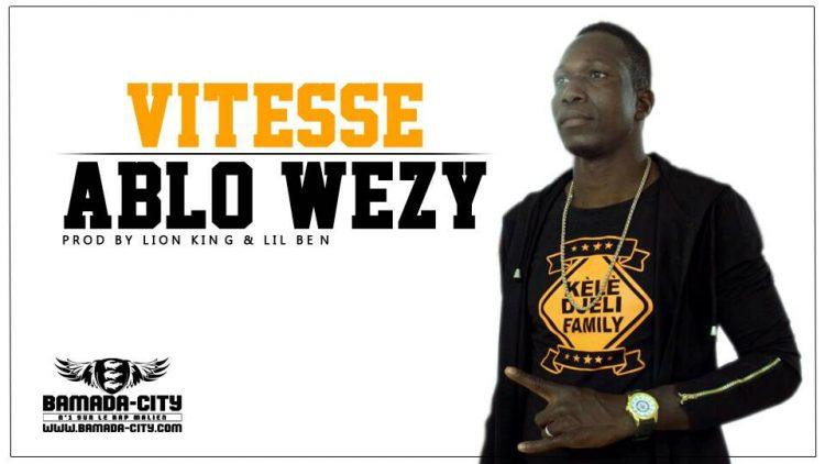 ABLO WEZY - VITESSE