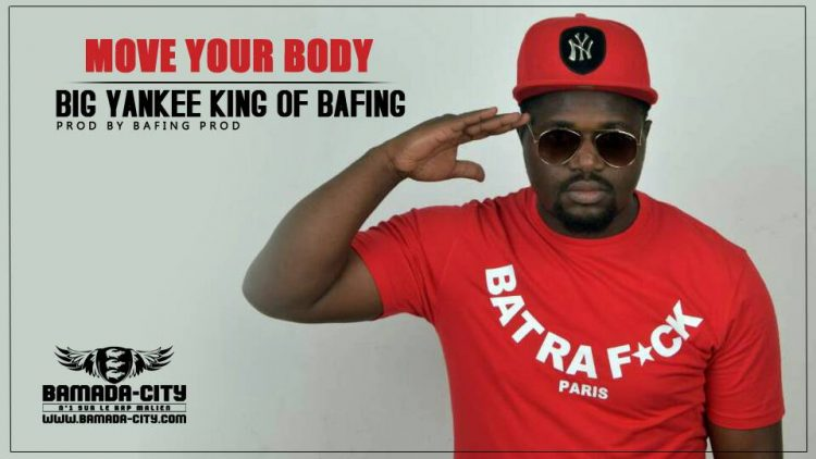 BIG YANKEE KING OF BAFING - MOVE YOUR BODY Prod by BAFING PROD