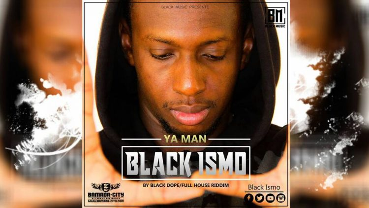 BLACK ISMO - YA MAN