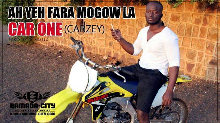 CAR ONE (CARZEY) - AH YEH FARA MOGOW LA Prod by D-MUSIC