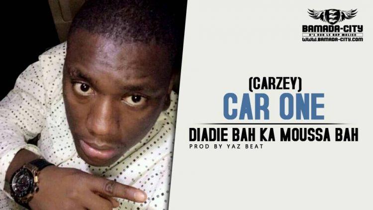 CAR ONE (CARZEY) - DIADIE BAH KA MOUSSA BAH Prod by YAZ BEAT