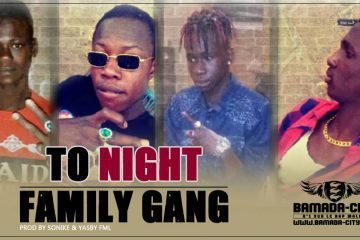 FAMILY GANG - TO NIGHT Prod by SONIKE & YASBY FML