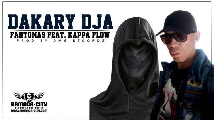 FANTOMAS Feat. KAPPA FLOW - DAKARY DJA Prod by DMG RECORDS