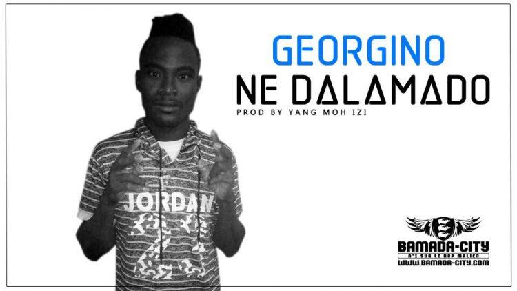 GEORGINO - NE DALAMADO Prod by YANG MOH IZI