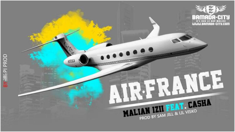 MALIAN IZII Feat. CASHA - AIR FRANCE