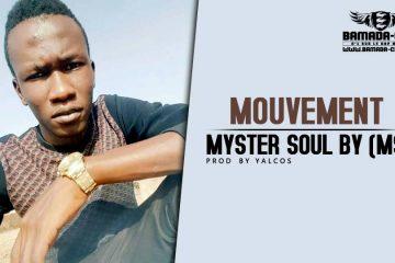 MYSTER SOUL - MOUVEMENT BY (MS) Prod by YALCOS