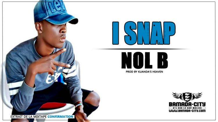 NOL B- I SNAP prod by KUANDA'S HEAVEN