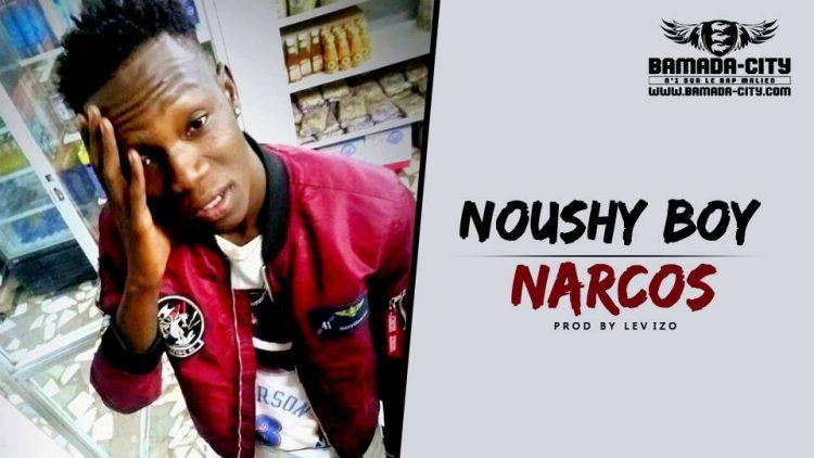 NOUSHY BOY - NARCOS Prod by LEVIZO