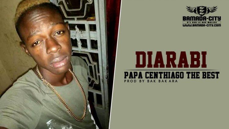 PAPA CENTHIAGO THE BEST - DIARABI Prod by BAKARA