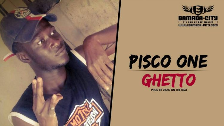 PISCO ONE - GHETTO Prod by VISKO ON THE BEAT
