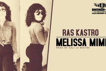 RAS KASTRO - MELISSA MIMI Prod by KALI LE MAITRE