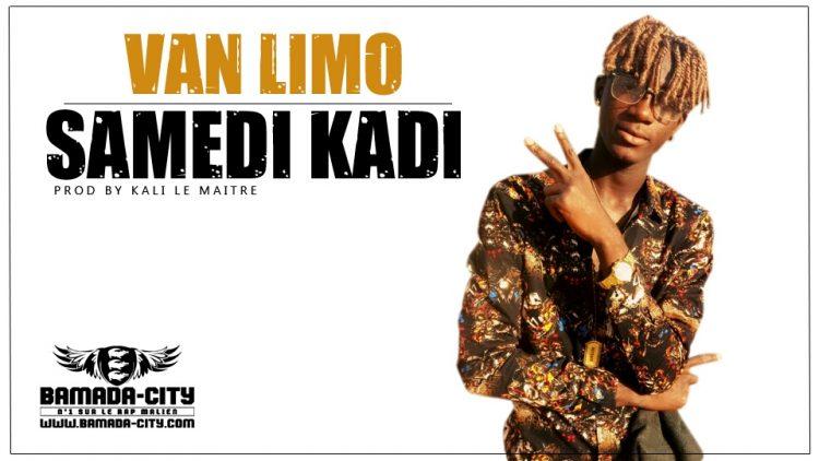 VAN LIMO - SAMEDI KADI
