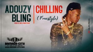 ADOUZY BLING - CHILLING (FREESTYLE)