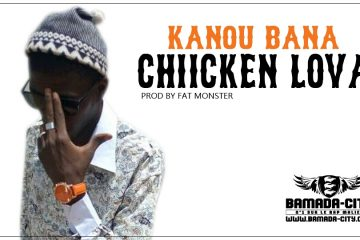 CHIICKEN LOVA - KANOU BANA Prod by FAT MONSTER