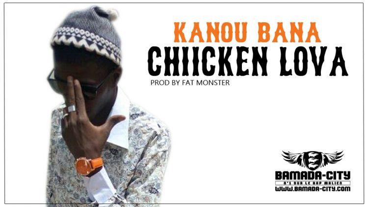 CHIICKEN LOVA - KANOU BANA Prod by FAT MONSTER