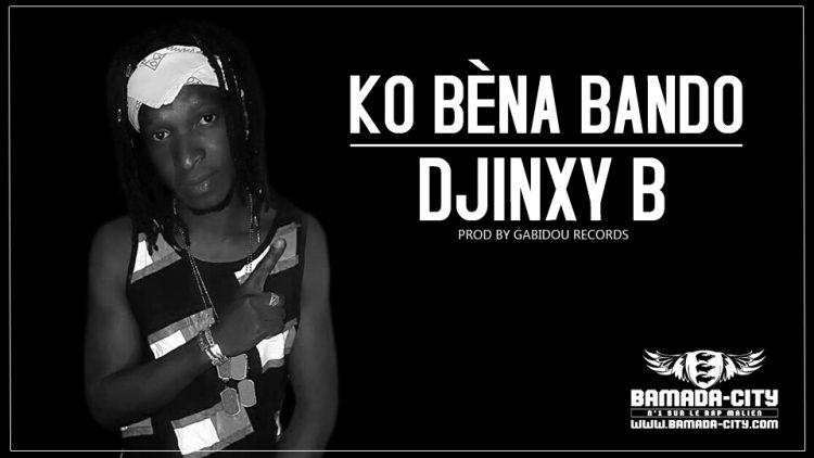 DJINXY B - KO BÈNA BANDO