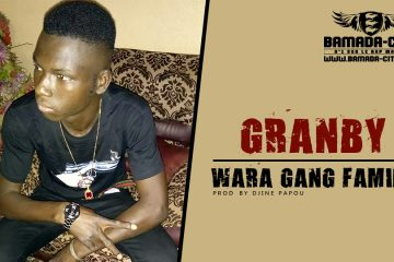 GRANBY - WARA GANG FAMILY Prod by DJINE PAPOU