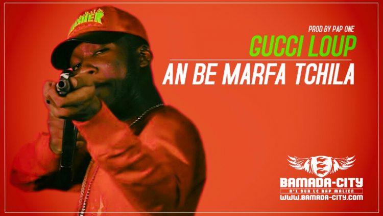 GUCCI LOUP - AN BE MARFA TCHILA