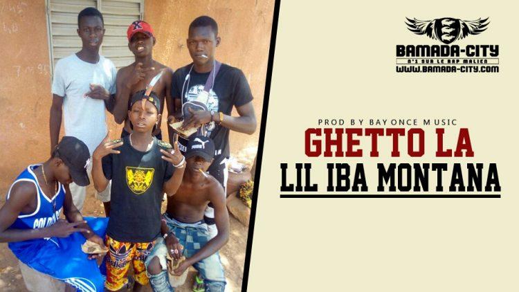 LIL IBA MONTANA - GHETTO LA Prod by BAYONCE MUSIC