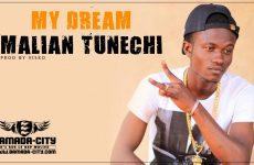 MALIAN TUNECHI - MY DREAM