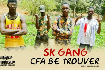 SK GANG - CFA BE TROUVER