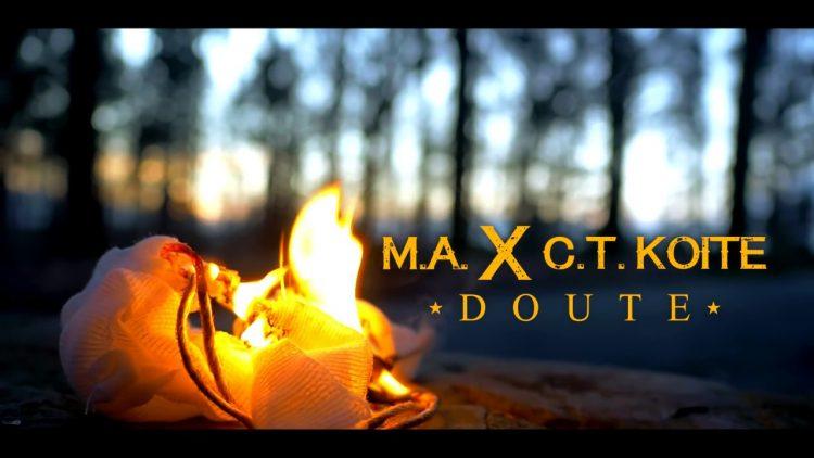 M.A x C.T KOITÉ – DOUTE (CLIP)