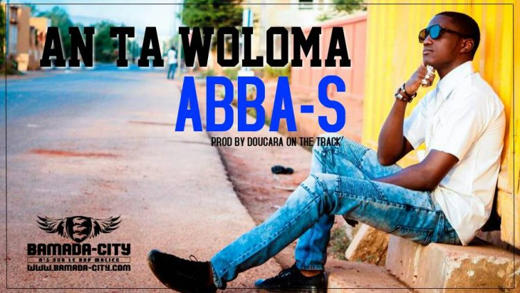 ABBA-S - AN TA WOLOMA Prod by DOUCARA ON THE TRACK