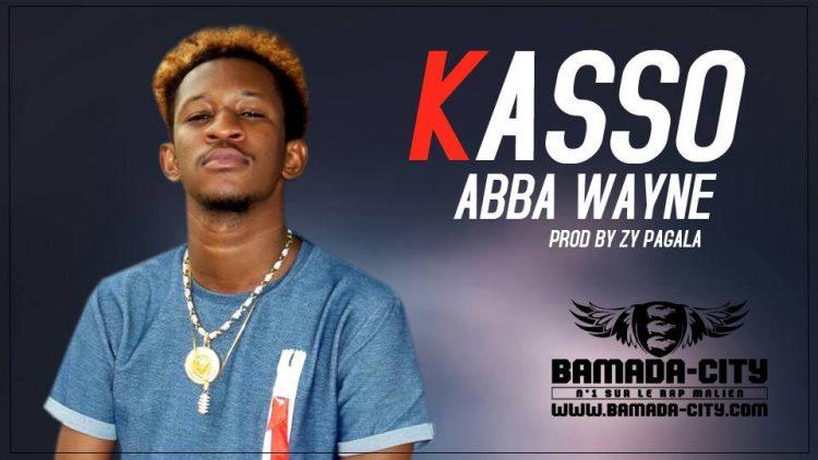 ABBA WAYNE - KASSO Prod by ZY PAGALA